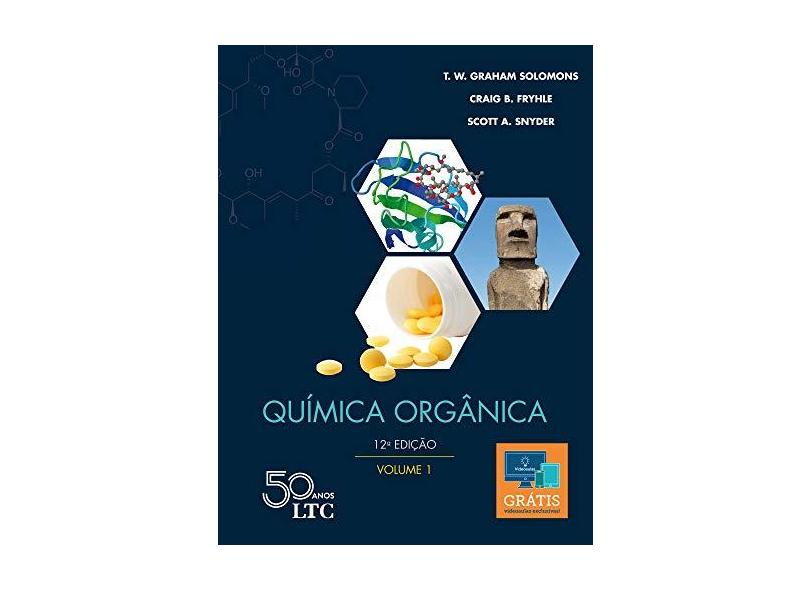Química Orgânica - Volume 1 - T. W. Graham Solomons - 9788521635475