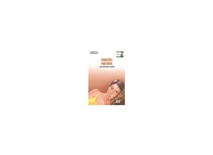 Corações Partidos - Col. Descobrindo os Clássicos - De Acordo com a Nova Ortografia - Aguiar, Luiz Antonio - 9788508120680