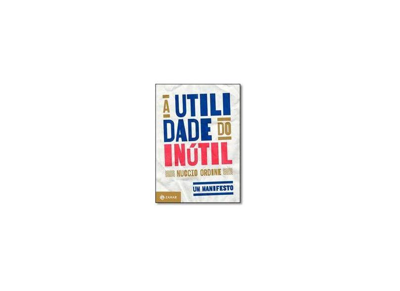 A Utilidade do Inútil - Nuccio Ordine - 9788537815205