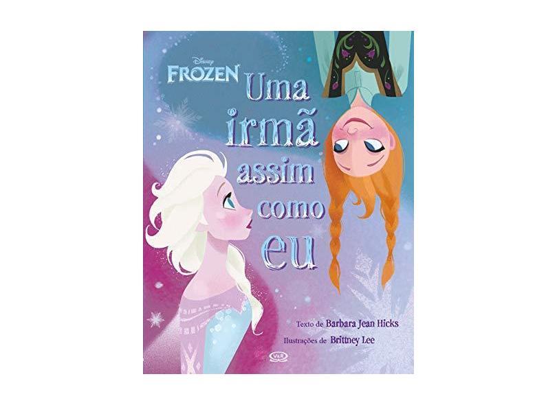 Frozen - Uma Irmã Assim Como Eu - Disney - 9788576838081