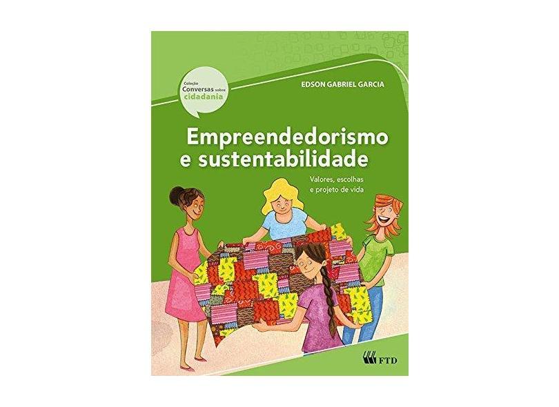 Empreendedorismo e Sustentabilidade - Col. Conversas Sobre Cidadania - Ed. Renovada - Garcia, Edson Gabriel - 9788532298782