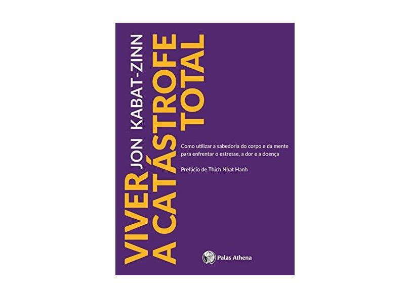 Viver a Catástrofe Total - Jon Kabat-zinn - 9788560804344