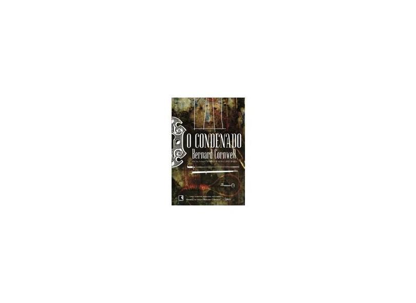O Condenado - Bernard Cornwell - 9788501069337