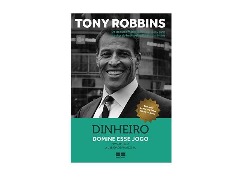 Dinheiro - 7 Passos Para A Liberdade Financeira - Robbins, Tony - 9788546500406