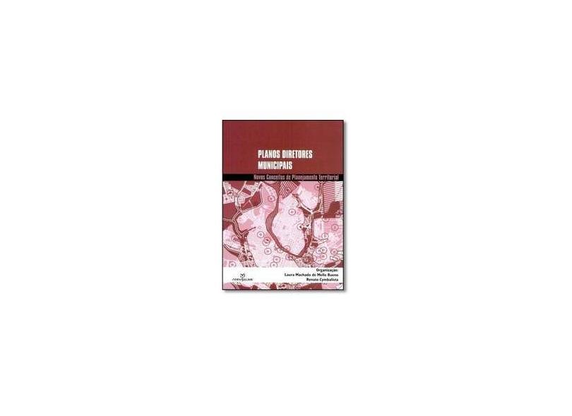Planos Diretores Municipais - Bueno, Laura Machado De Mello; Cymbalista, Renato - 9788574196909