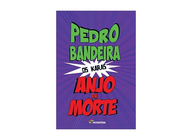 Anjo da Morte - 5ª Ed. 2014 - Bandeira, Pedro - 9788516095789