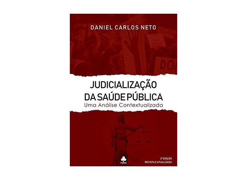 Judicialização da Saúde Pública - Daniel Carlos Neto - 9788595631526