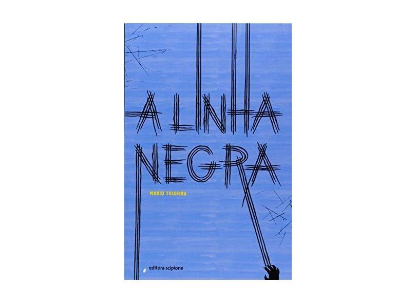 A Linha Negra - Mário Teixeira - 9788526292710
