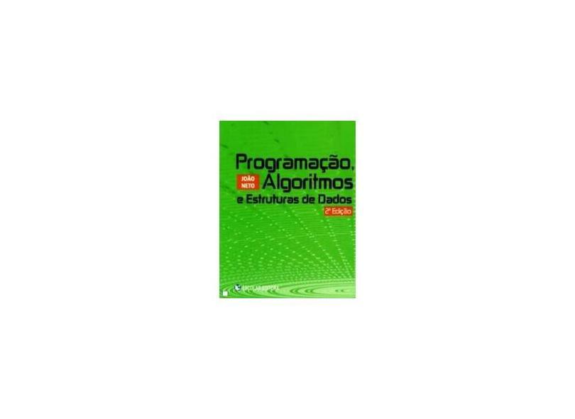 Programação, Algoritmos e Estruturas de Dados - João Pedro Neto - 9789725922163