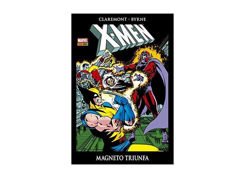 X-Men - Magneto Triunfa - Byrne, John ; Claremont, Chris - 9788583681724