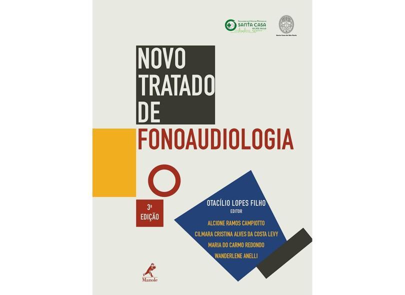 Novo Tratado de Fonoaudiologia - 3ª Ed. 2013 - Lopes Filho, Otacílio - 9788520436035