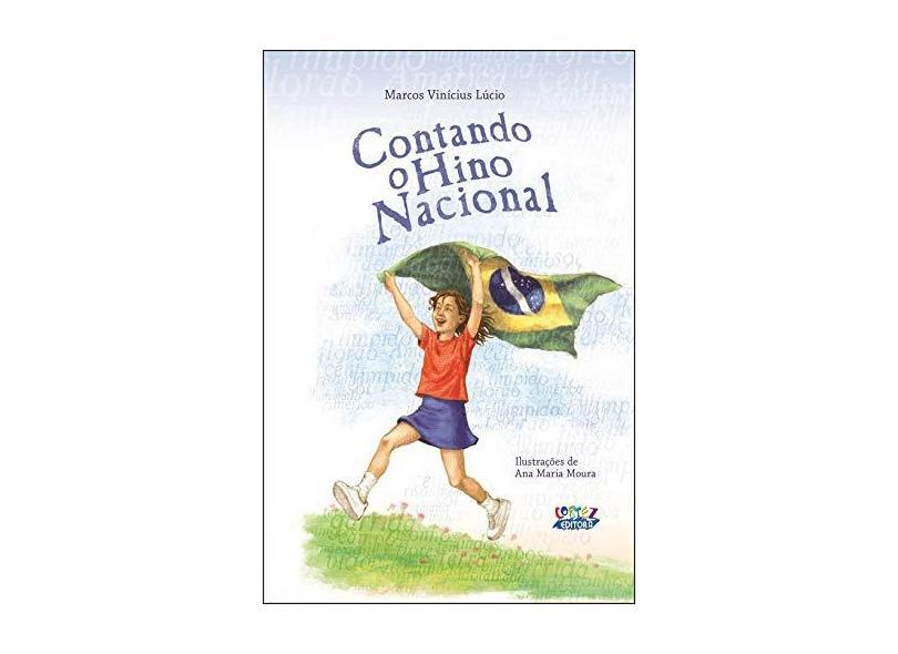 Contando o Hino Nacional - Lúcio, Marcos Vinicuis - 9788524915314