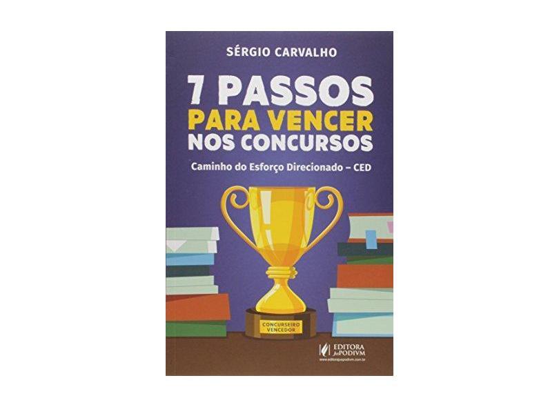 """7 Passos Para Vencer Nos Concursos - """"carvalho, Sergio"""" - 9788544216019"""