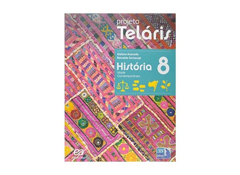 História. 8º Ano - Coleção Projeto Teláris - Gislane Azevedo - 9788508172610