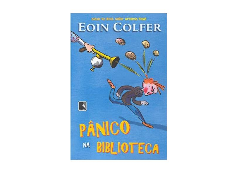 PÂNICO NA BIBLIOTECA - Eoin Colfer - 9788501071460