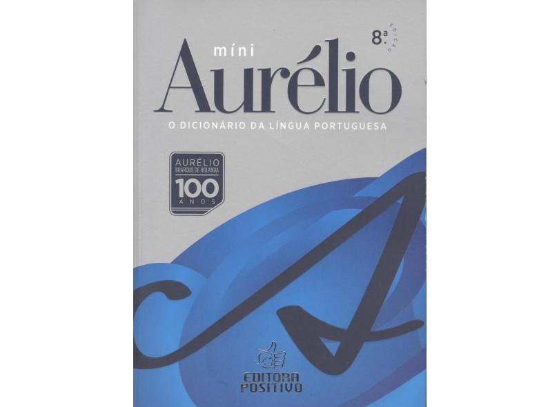 Míni Aurélio - O Dicionário da Língua Portuguesa - Aurélio Buarque De Holanda Ferreira - 9788538542407