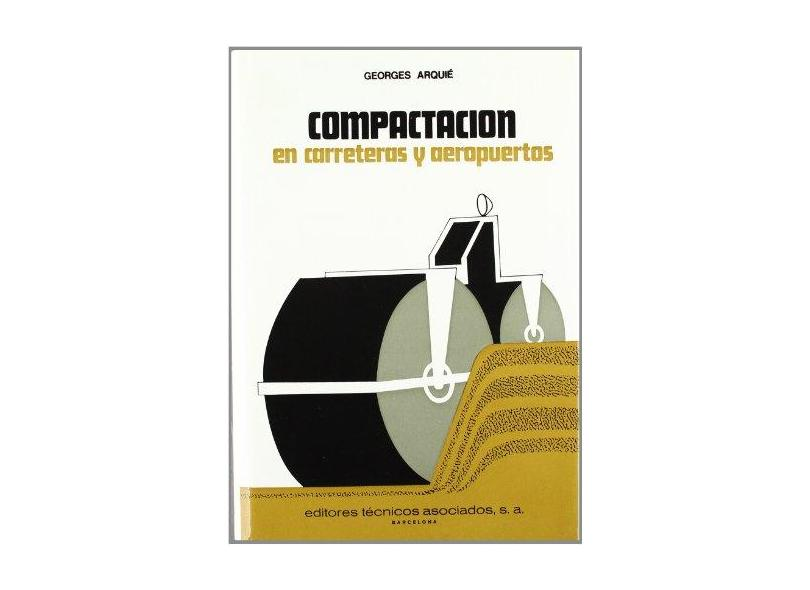 Compactación en Carreteras y Aeropuertos - Georges Arquie - 9788471460059