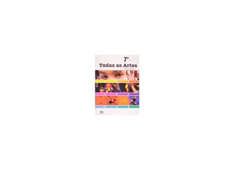Todas as Artes: Didáticos Ensino Fundamental II - Arte - 7º Ano - Eliana Pougy - 9788508128778
