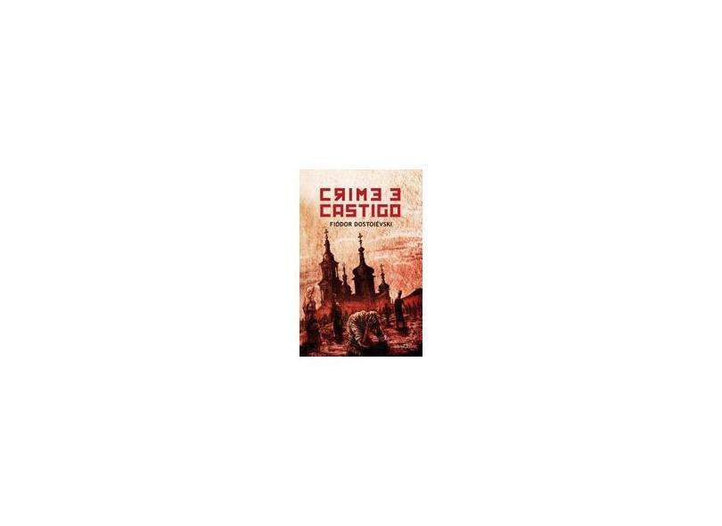 Crime e Castigo - Dostoievski, Fiodor - 9788572329521