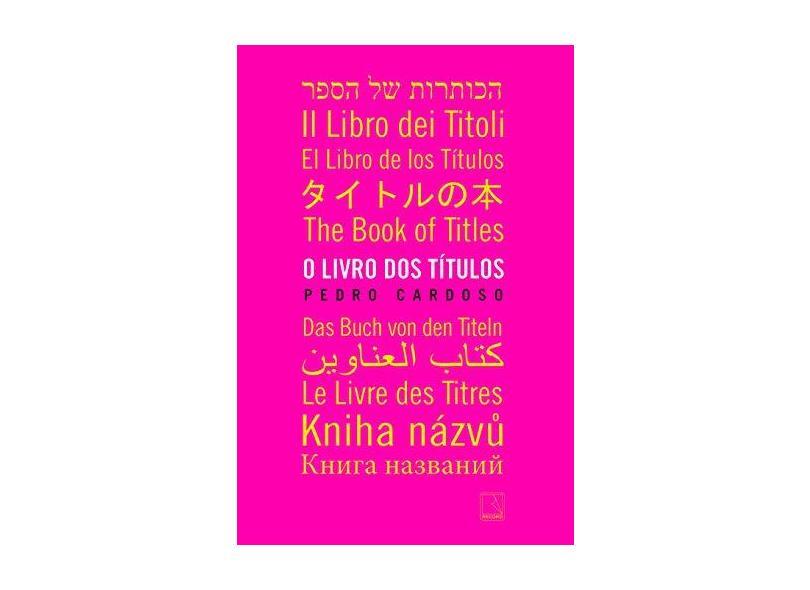 Livro Dos Títulos, O - Pedro Cardoso - 9788501112132