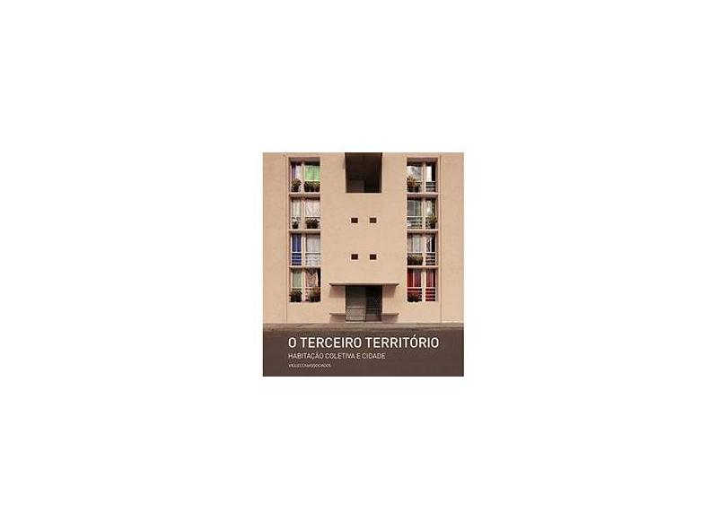 O Terceiro Território. Habitação Coletiva e Cidade - Capa Dura - 9788566239027