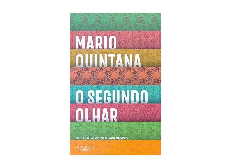 O Segundo Olhar - Antologia - Quintana,mário - 9788556520692