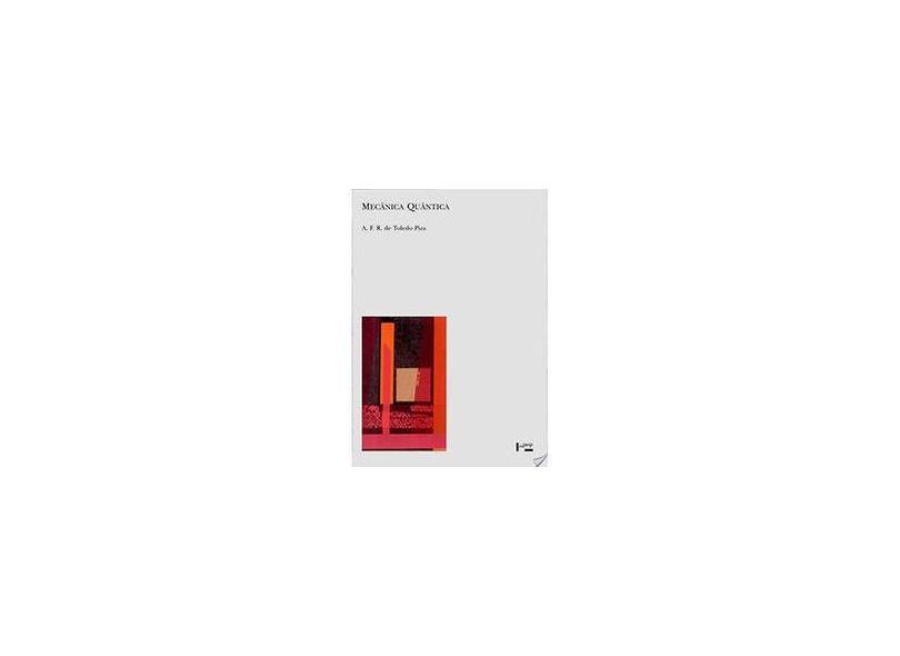 Mecanica Quantica - Antonio Fernando Ribeiro De Toledo Piza - 9788531407482