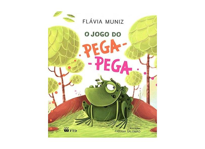 O Jogo do Pega-pega - Col. Ioiô - Muniz, Flávia - 9788532280183