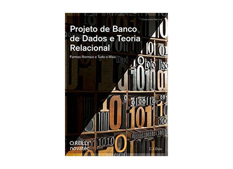 Projeto de Banco de Dados e Teoria Relacional - C. J. Date - 9788575224557
