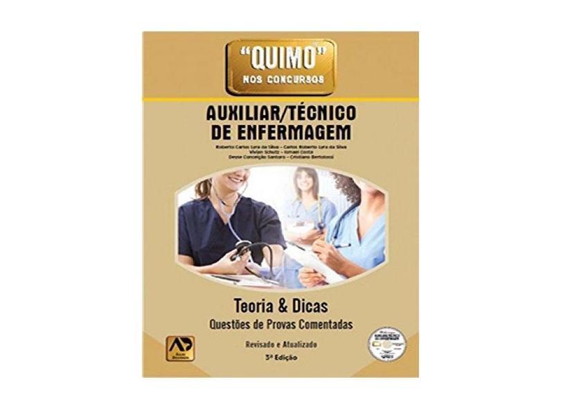 Quimo - Auxiliar Técnico de Enfermagem - Teoria & Dicas - 3ª Ed. 2016 - Carlos Roberto Lyra Da Silva; Schutz, Vivian; Silva, Roberto Carlos Lyra Da - 9788588656703