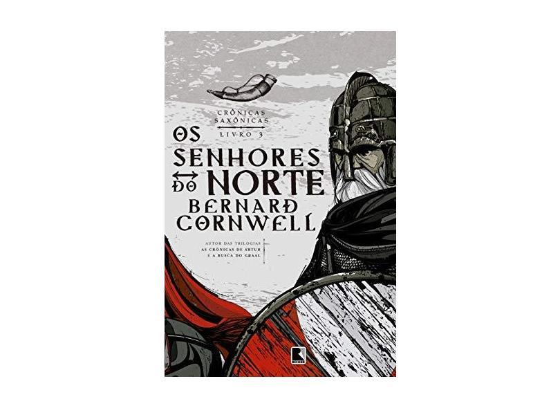 Os Senhores do Norte - Crônicas Saxônicas Vol. 3 - Cornwell, Bernard - 9788501078261