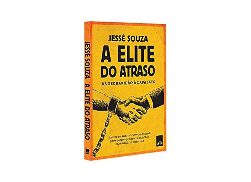 A Elite do Atraso - Souza  , Jessé - 9788544105375