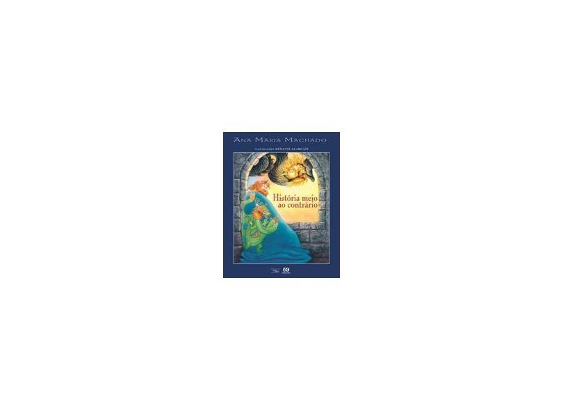 História Meio ao Contrário - 26ª Ed. Nova Ortografia - Machado, Ana Maria - 9788508131143