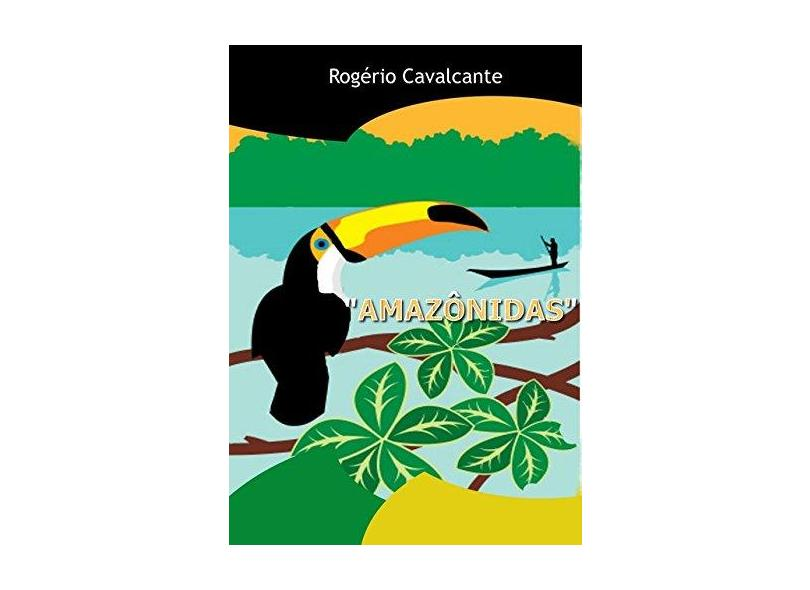 Amazônidas - Rogério Cavalcante - 9788590785392