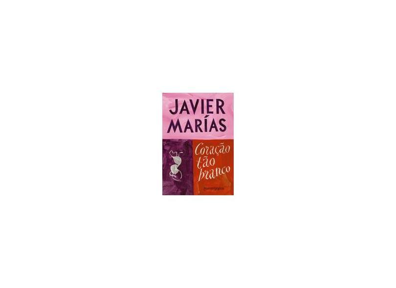Coração Tão Branco - Ed. De Bolso - Marias, Javier - 9788535913194