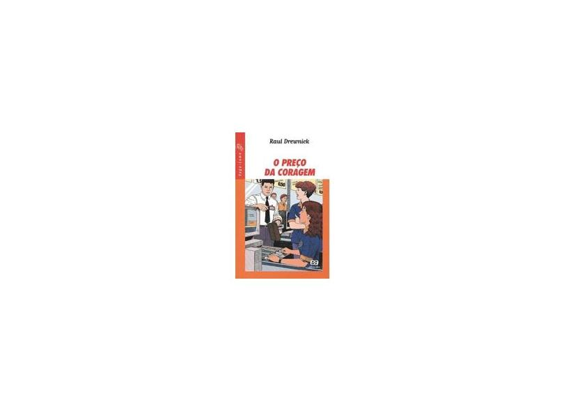 O Preço da Coragem - Col. Vaga-lume - Drewnick, Raul - 9788508065165