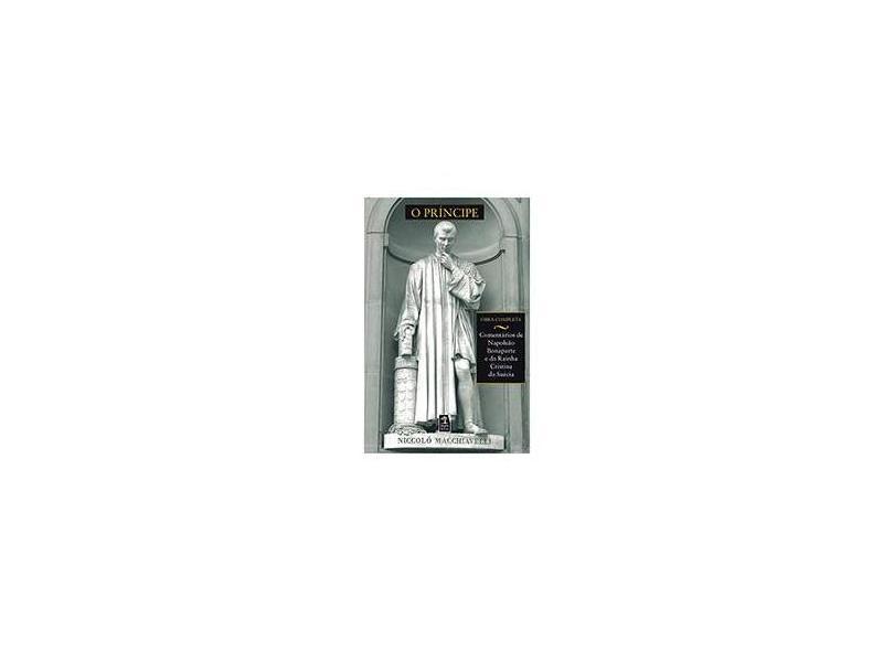 O Príncipe - Obra Completa - Maquiavel, Nicolau - 9788560018086