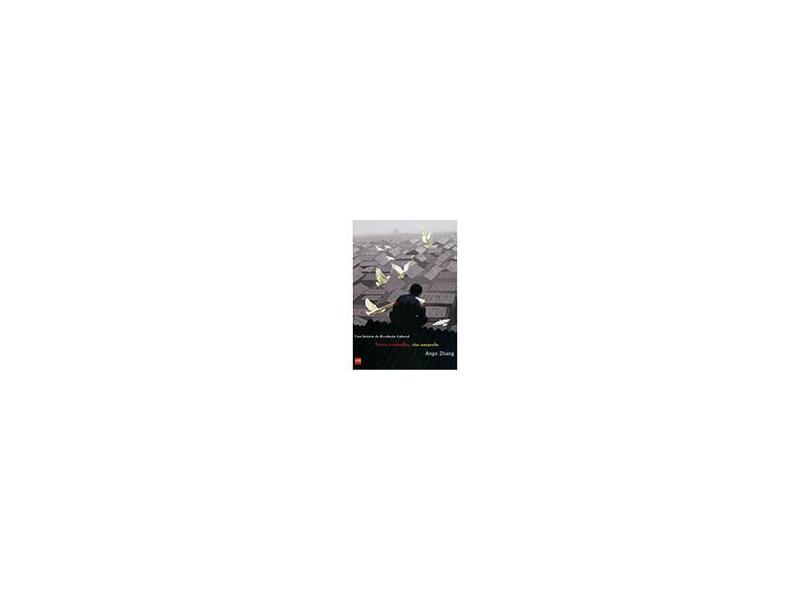 Terra Vermelha, Rio Amarelo - Uma História da Revolução Cultural - Zhang, Angel - 9788576750383