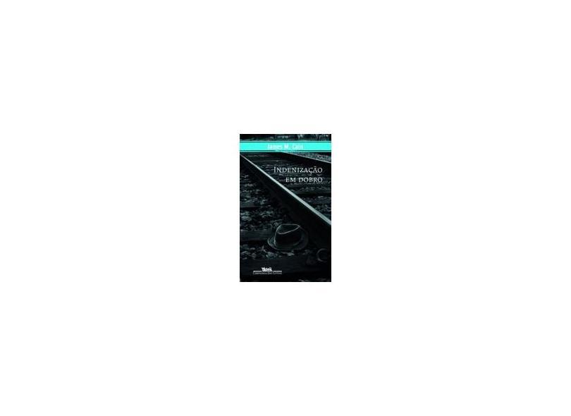 Indenização em Dobro - Cain, James M. - 9788535910056