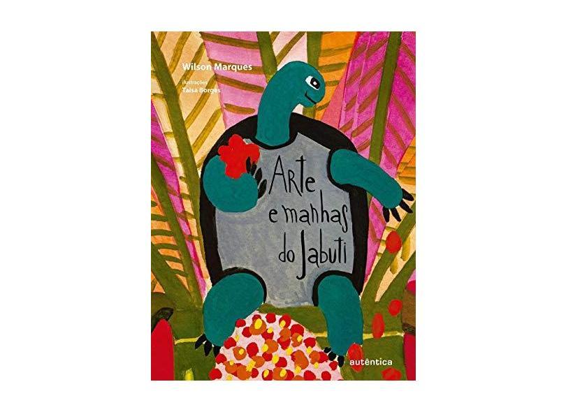 Arte e Manhas do Jabuti - Marques, Wilson - 9788551302217