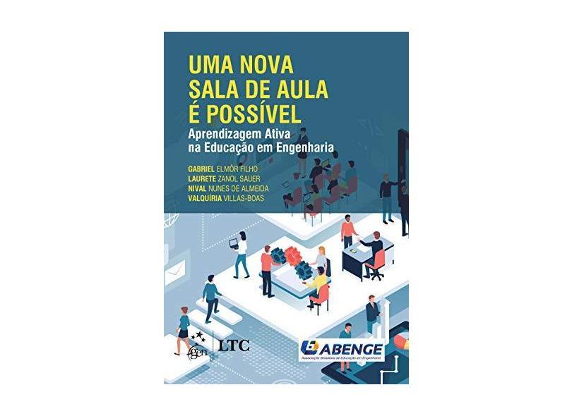 Uma Nova Sala de Aula é Possível - Aprendizagem Ativa na Educação em Engenharia - Gabriel Elmôr Filho - 9788521635895