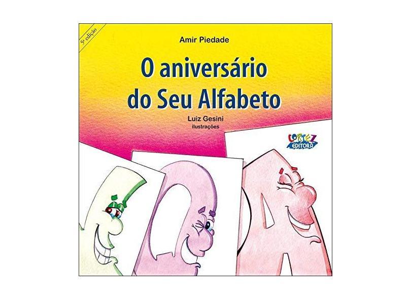 O Aniversário do Seu Alfabeto - 5ª Ed. 2015 - Piedade, Amir - 9788524923494