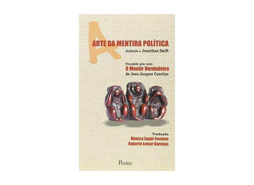 Arte Da Mentira Politica - Jonathan;courtine, Jean-jacques Swift - 9788571132306