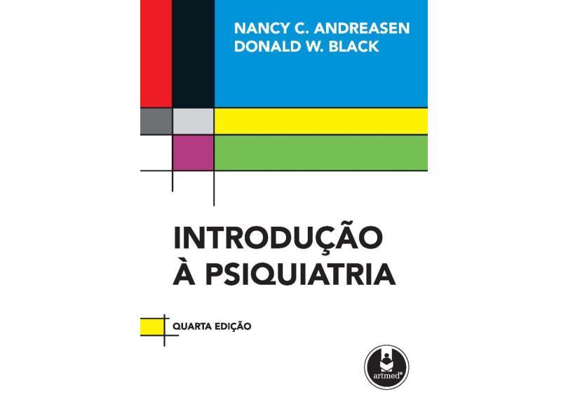Introdução À Psiquiatria - Andreasen, Nancy C.; Black, Donald W. - 9788536315645