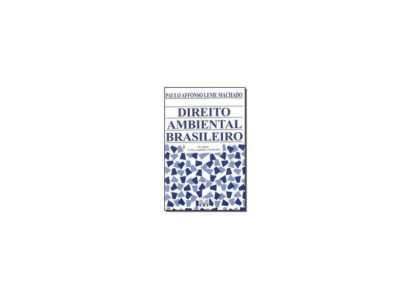 Direito Ambiental Brasileiro - Paulo Affonso Leme Machado - 9788539203772
