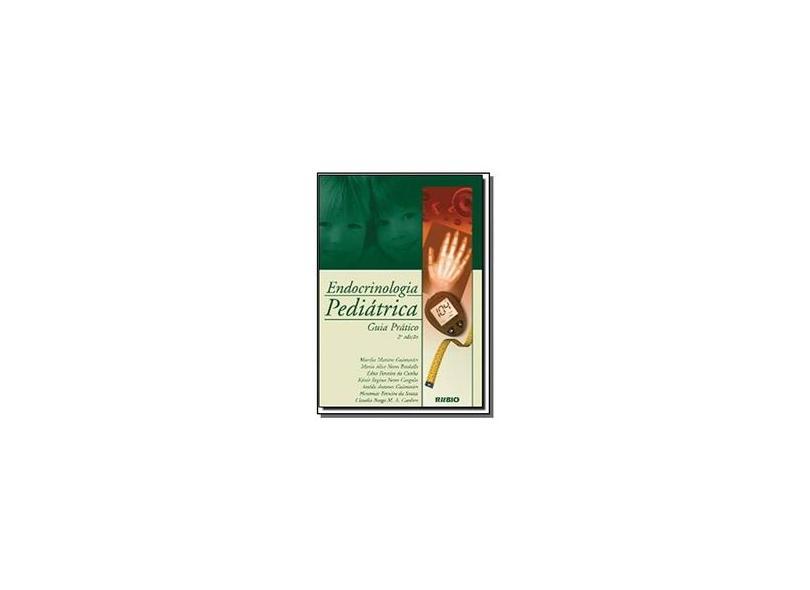 Endocrinologia Pediátrica. Guia Pratico - Mauro Guimarães - 9788587600677