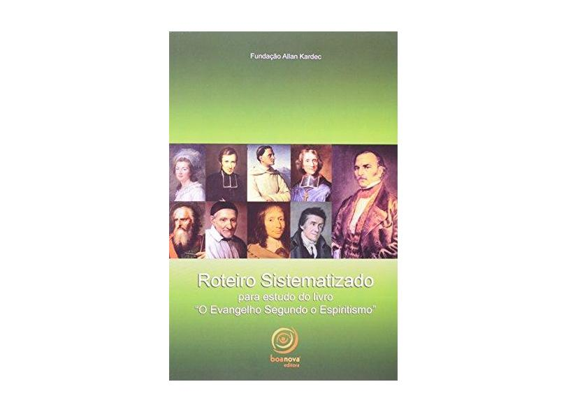 """Roteiro Sistematizado Para Estudo do Livro """"O Evangelho Segundo o Espiritismo"""" - Fundação Allan Kardec - 9788586470370"""