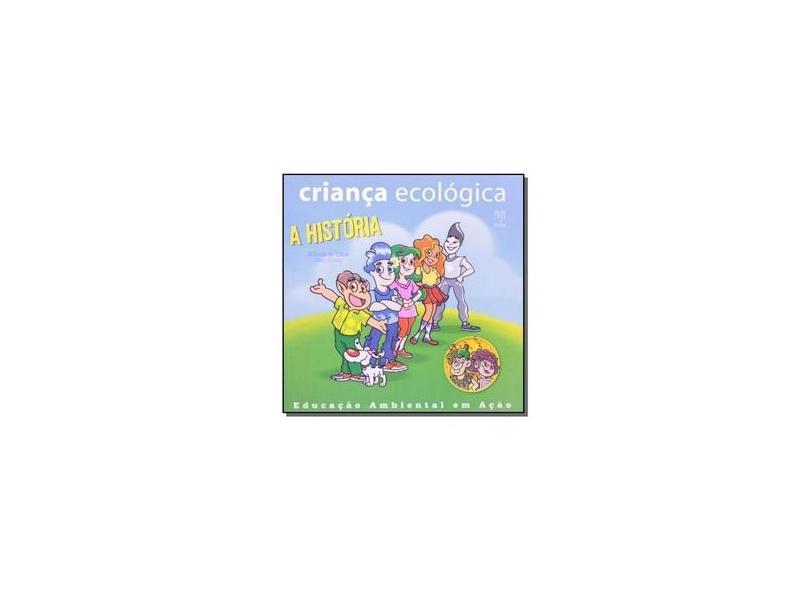 Criança Ecológica. A História - Mônica De Lima - 9788578710118