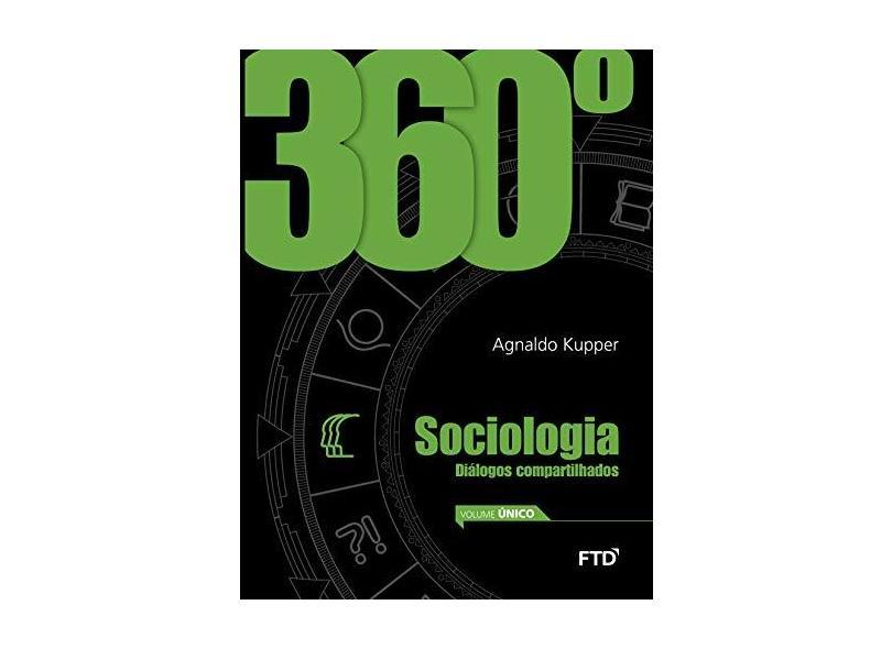 360° - Sociologia - Diálogos Compartilhados - Vol. Único - Kupper, Agnaldo - 7898592131072