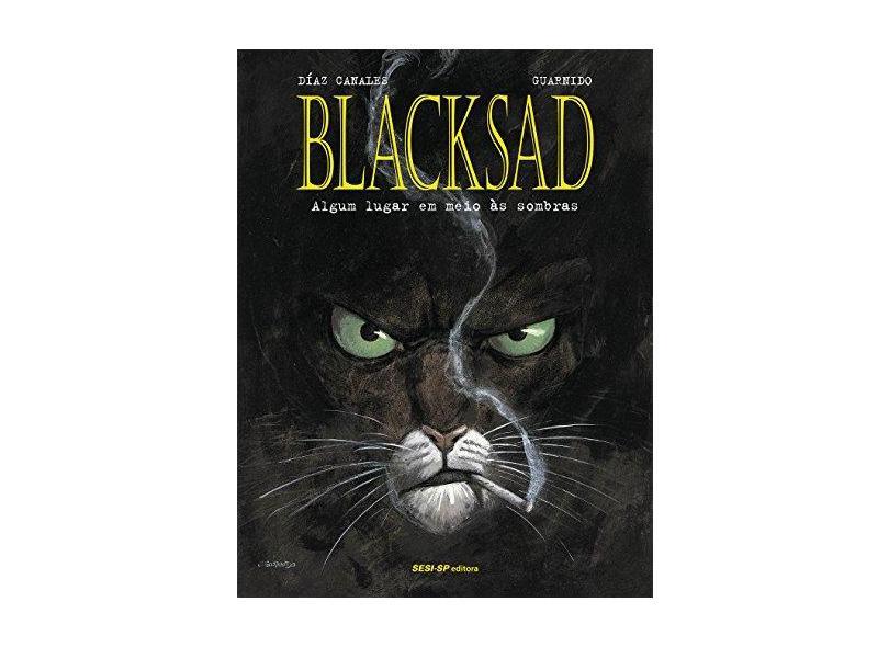 Blacksad. Algum Lugar em Meio às Sombras - Volume 1 - Juan Diáz Canales - 9788550404837